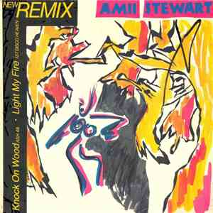 Amii Stewart - Knock On Wood / Light My Fire - New Remix download