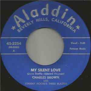 Charles Brown With Johnny Moore's Three Blazers / Charles Brown And His Band - My Silent Love / Foolish download