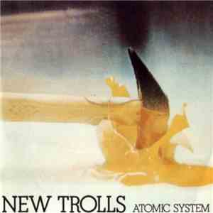 New Trolls - Atomic System download