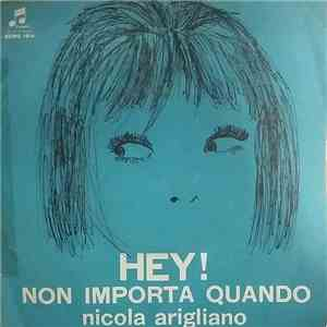 Nicola Arigliano - Hey! / Non Importa Quando download